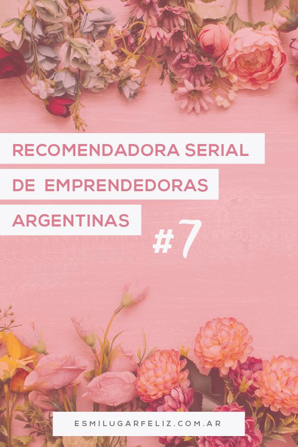 Conocé la posta de las emprendedoras argentinas en Recomendadora Serial de Es mi lugar feliz