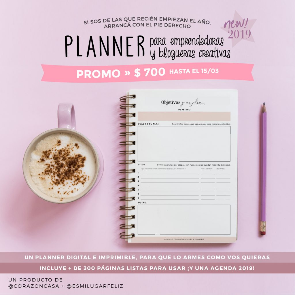 Planner para emprendedoras y blogueras creativas - Corazón Casa y Es mi lugar feliz