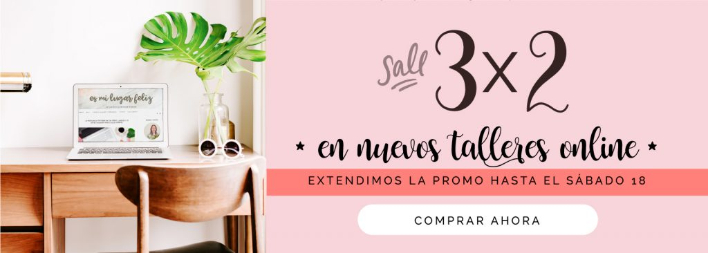 Aprovechá la promo 3×2 en los nuevos talleres online https://esmilugarfeliz.com.ar/3x2/