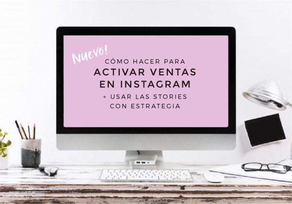 Cómo activar las ventas en instagram y usar las stories con estrategia - Taller online - LEER MÁS
