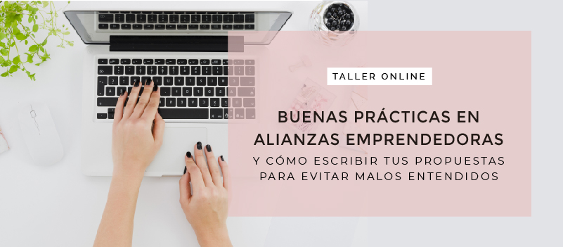 Taller online - buenas prácticas en alianzas emprendedoras Y cómo escribir tus propuestas para evitar MALOS ENTENDIDOS